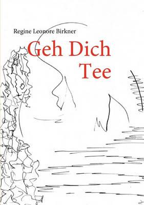 Geh Dich Tee (Paperback)