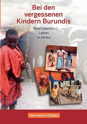 Bei Den Vergessenen Kindern Burundis (Paperback)