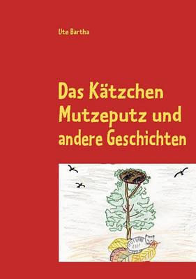 Das Katzchen Mutzeputz (Paperback)