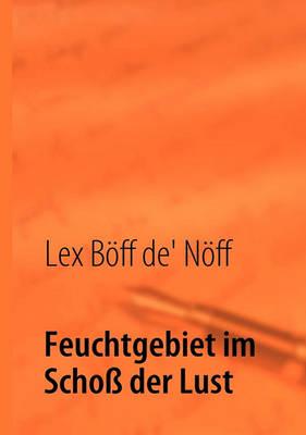 Feuchtgebiet Im Schoss Der Lust (Paperback)