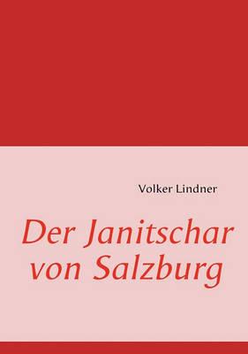 Der Janitschar Von Salzburg (Paperback)