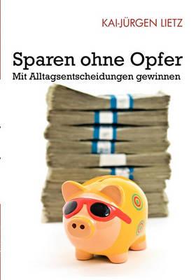 Sparen Ohne Opfer (Paperback)