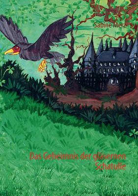 Das Geheimnis Der Glasernen Schatulle (Paperback)