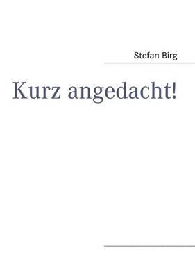 Kurz Angedacht! (Paperback)