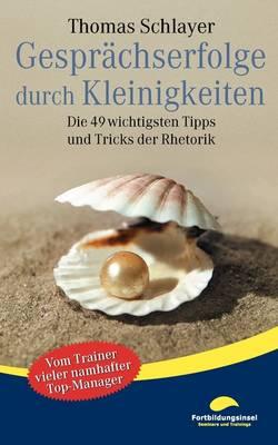 Gesprachserfolge Durch Kleinigkeiten (Paperback)