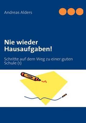 Nie Wieder Hausaufgaben! (Paperback)