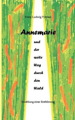 Annemarie Und Der Weite Weg Durch Den Wald (Paperback)