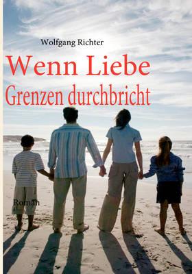 Wenn Liebe Grenzen Durchbricht (Paperback)