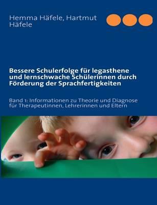 Bessere Schulerfolge Fur Legasthene Und Lernschwache Schulerinnen Durch Forderung Der Sprachfertigkeiten (Paperback)