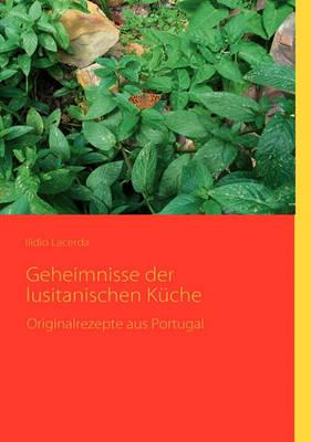 Geheimnisse Der Lusitanischen Kuche (Paperback)