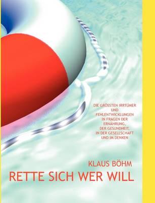 Rette Sich Wer Will (Paperback)