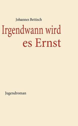 Irgendwann Wird Es Ernst (Paperback)