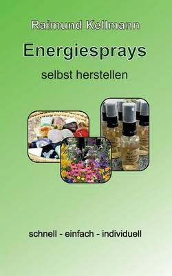 Energiesprays Selbst Herstellen (Paperback)