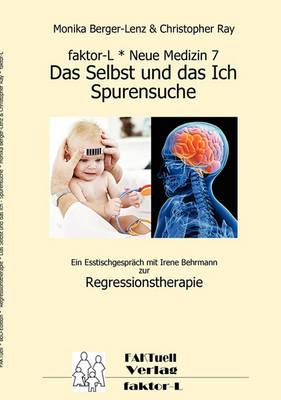Faktor-L * Neue Medizin 7 * Das Selbst Und Das Ich - Spurensuche * (Paperback)