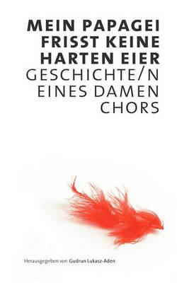 Mein Papagei Frisst Keine Harten Eier (Paperback)