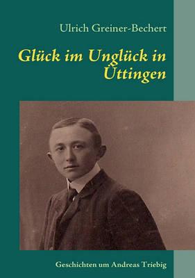 Gluck Im Ungluck in Uttingen (Paperback)