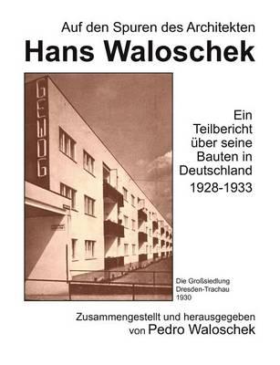 Auf Den Spuren Des Architekten Hans Waloschek (Paperback)