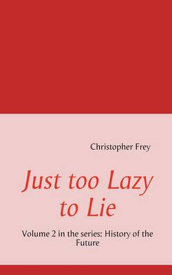 Just Too Lazy to Lie (Paperback)