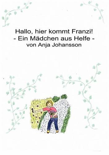 Hallo, Hier Kommt Franzi! (Paperback)