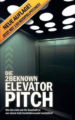 Die 2beknown Elevator Pitch (Paperback)