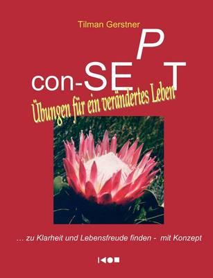 Con-Sept - Ubungen Fur Ein Verandertes Leben (Paperback)