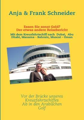 Essen Sie Sonst Gold? Der Etwas Andere Reisebericht (Paperback)