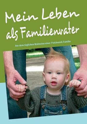 Mein Leben ALS Familienvater (Paperback)
