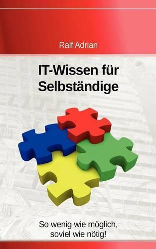 It-Wissen Fur Selbst Ndige ... (Paperback)