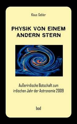 Physik Von Einem Andern Stern (Paperback)