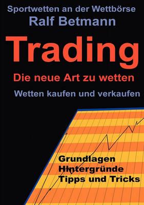 Sportwetten an Der Wettborse - Trading (Paperback)
