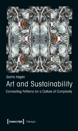 Art and Sustainability 2013: Connecting Patterns for a Culture of Complexity (Paperback)