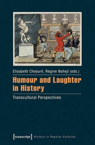 Humour & Laughter in History: Transcultural Perspectives (Paperback)