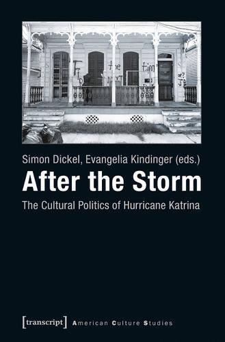 After the Storm: The Cultural Politics of Hurricane Katrina (Paperback)