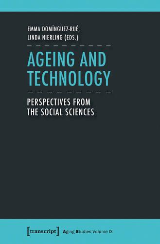 Ageing and Technology: Perspectives from the Social Sciences - Science Studies (Paperback)