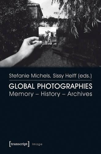 Global Photographies: Memory History Archives (Paperback)