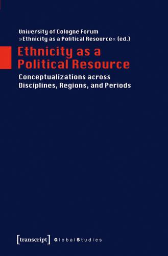 Ethnicity as a Political Resource: Conceptualizations Across Disciplines, Regions & Periods (Paperback)