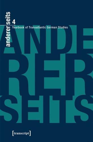 Andererseits Yearbook of Transatlantic German Studies: Volume 4 (Paperback)