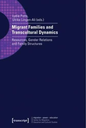 Migrant Families and Transcultural Dynamics: Resources, Gender Relations and Family Structures (Paperback)