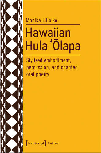 Hawaiian Hula `Olapa: Stylized Embodiment, Percussion, and Chanted Oral Poetry - Theater 91 (Paperback)