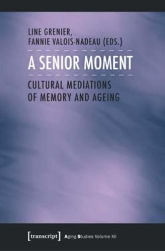 A Senior Moment: Cultural Mediations of Memory and Ageing (Paperback)