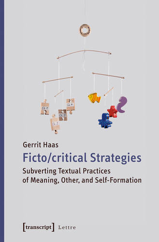 Fictocritical Strategies: Subverting Textual Practices of Meaning, Other, and Self-Formation (Paperback)