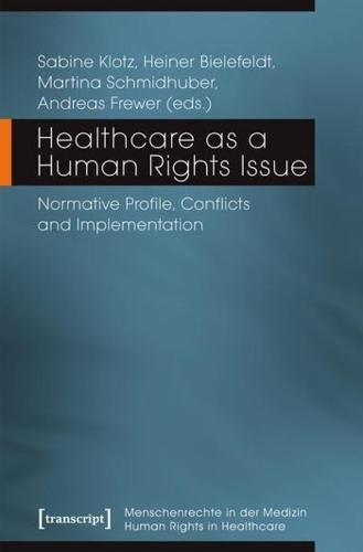 Healthcare as a Human Rights Issue: Normative Profile, Conflicts, and Implementation - Human Rights in Healthcare (Paperback)