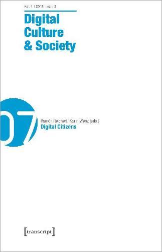 Digital Culture & Society (Dcs): Vol. 4, Issue 2/2018 - Digital Citizens - Digital Culture & Society (Paperback)