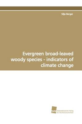 Evergreen Broad-Leaved Woody Species - Indicators of Climate Change (Paperback)