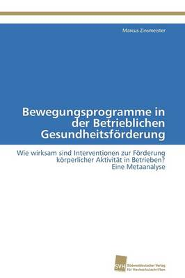 Bewegungsprogramme in Der Betrieblichen Gesundheitsforderung (Paperback)