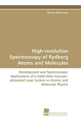 High-Resolution Spectroscopy of Rydberg Atoms and Molecules (Paperback)