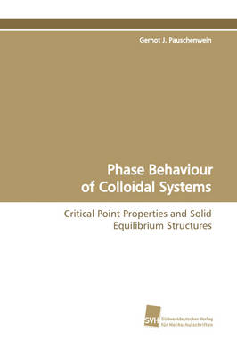 Phase Behaviour of Colloidal Systems (Paperback)