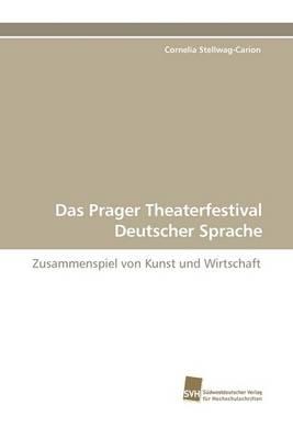 Das Prager Theaterfestival Deutscher Sprache (Paperback)
