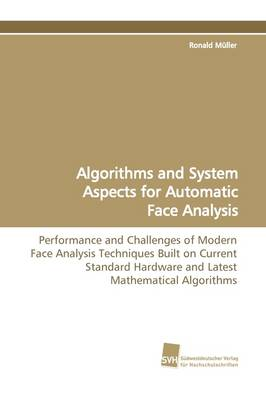 Algorithms and System Aspects for Automatic Face Analysis (Paperback)