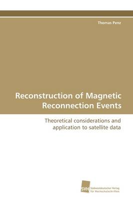 Reconstruction of Magnetic Reconnection Events (Paperback)
